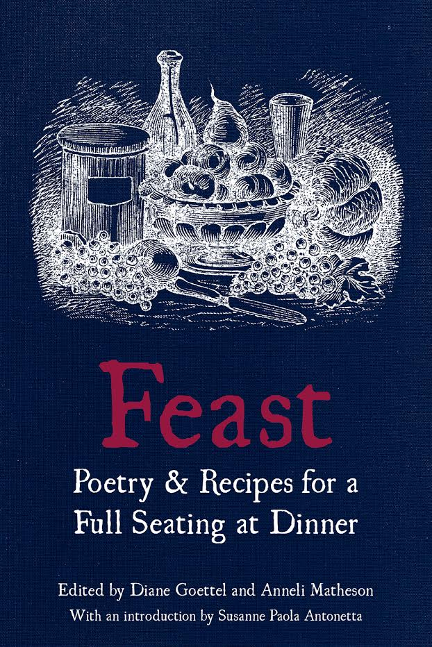 Feast: Poetry & Recipes for a Full Seating at Dinner Book Jacket