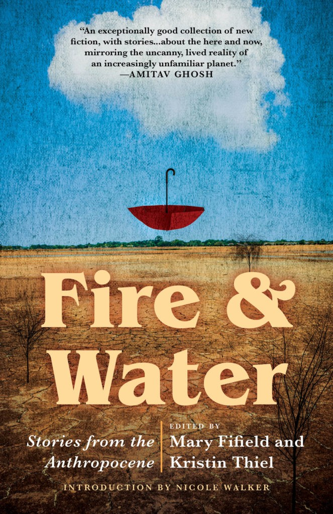 Fire & Water: Stories from the Anthropocene