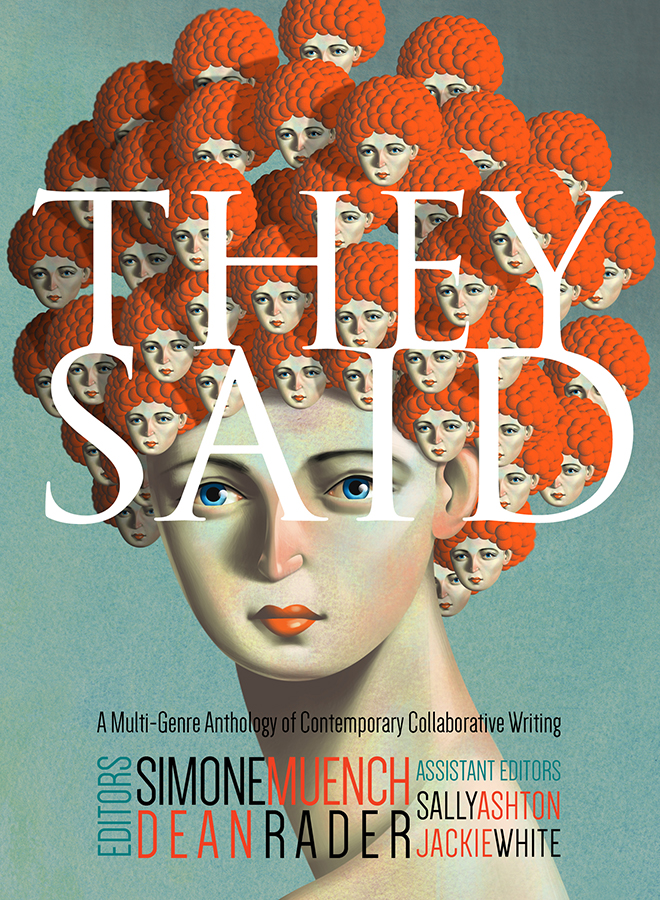 They Said: A Multi-Genre Anthology of Contemporary Collaborative Writing Book Jacket